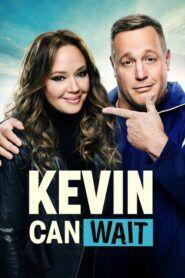 Kevin si počká / Kevin Can Wait