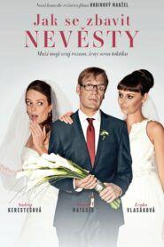 Jak se zbavit nevěsty