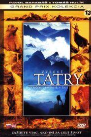 Vysoké Tatry – Divočina zamrznutá v čase