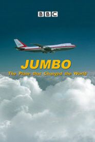 Jumbo: The Plane That Changed the World