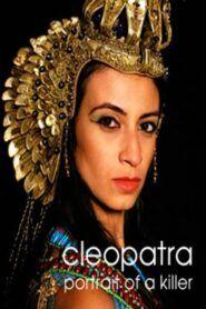Cleopatra: Portrait of a Killer