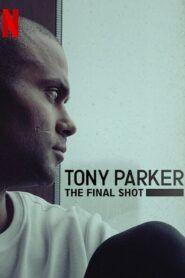 Tony Parker – Poslední pokus